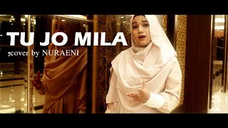 Tu Jo Mila - Female Version - Cover By Nuraeni
