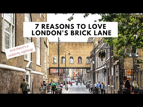 7 Reasons To Love London's Brick Lane