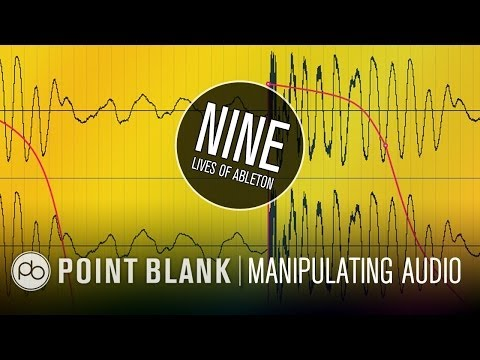 9 Lives Of Ableton: Part 5 - Importing and Manipulating Audio