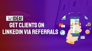 Get Clients on LinkedIn - referral LinkedIn Sales Funnel