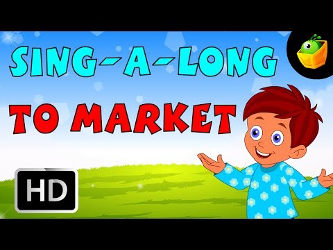Karaoke: To Market - Songs With Lyrics - Cartoon/Animated Rhymes For Kids