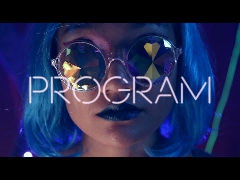 """Program"" - Music Video"