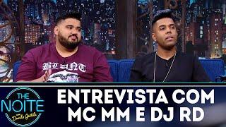 Baixar Entrevista com MC MM e DJ RD | The Noite (25/06/18)