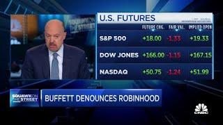 Jim Cramer criticizes Warren Buffett's denunciation of Robinhood
