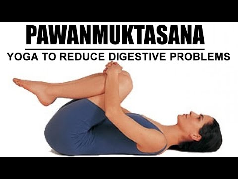 yoga to reduce digestive problems  pawanmuktasana yoga