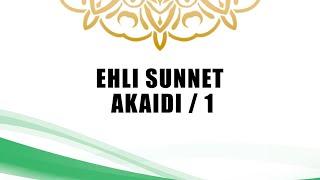 EHL İ SÜNNET AKAİDİ 1