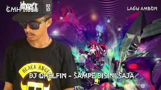 DJ QHELFIN - SAMPAI DISINI SAJA