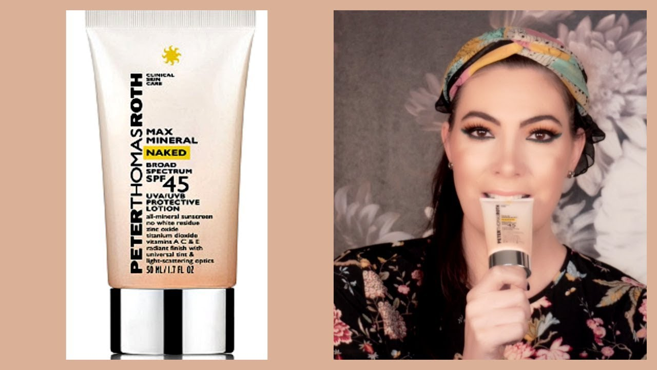 Peter Thomas Roth Max Mineral Naked Broad Spectrum SPF 45 Lotion Sunscreen  Review