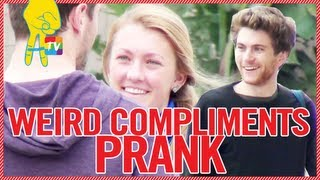 Weird Compliments Prank