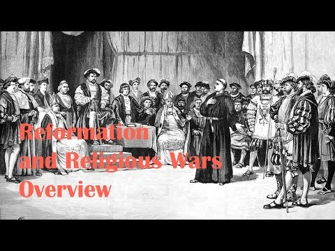 Reformation and Religious Wars Overview