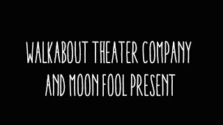 STORM: Walkabout Theater Company w/ Moon Fool (Trailer 1)