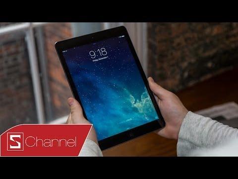 Schannel - Đánh giá chi tiết iPad Air: Thiết kế, màn hình, camera... - CellphoneS