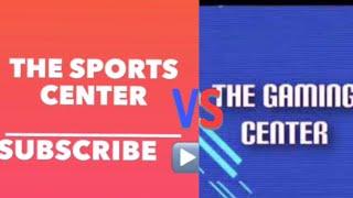 The Sports Center intro VS. The Gaming Center intro