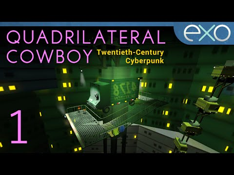 The Satsuma Job - 01 - Let's Play Quadrilateral Cowboy [BLIND] (PC Gameplay/Walkthrough)