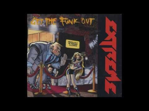 Extreme - Get The Funk Out Lyrics