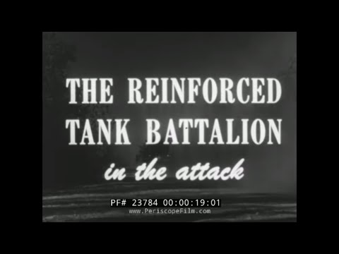 THE REINFORCED TANK BATTALION IN THE ATTACK U.S. ARMY TRAINING FILM  23784