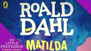Matilda Book Review and Summary - Zidane Hamid