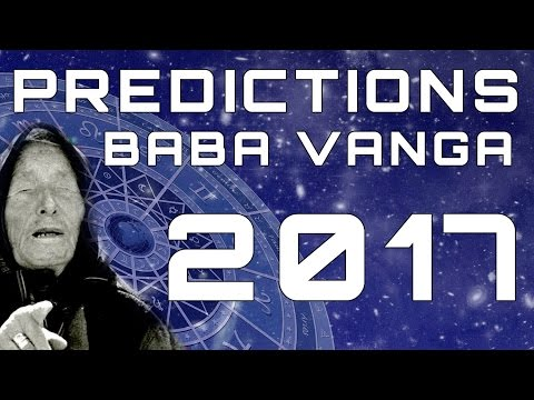 Baba Vanga Predictions for 2017