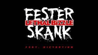 Lethal Bizzle feat. Diztortion - Fester Skank (First Play on BBC 1Xtra with MistaJam)