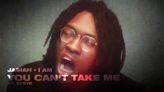 Jasiah - You Can't Take Me feat. SYBYR [Official Audio]