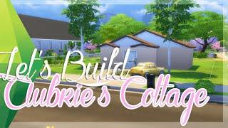 Let's Build ❤ The Sims 4  ❤  Aubrie's Cottage ❤