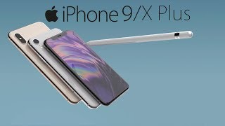 iPhone 9 and iPhone X Plus New Design