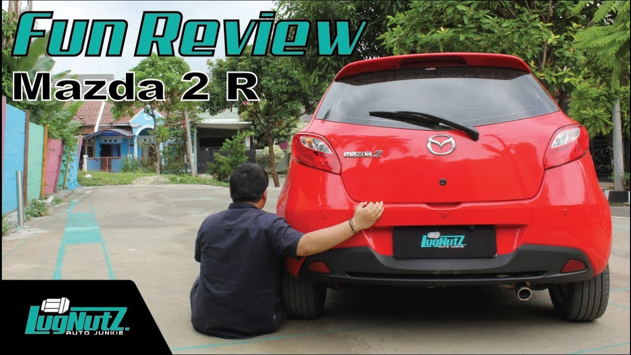 Mazda 2 R FUN REVIEW - Hatchback Ala Zoom Zoom | LUGNUTZ Indonesia