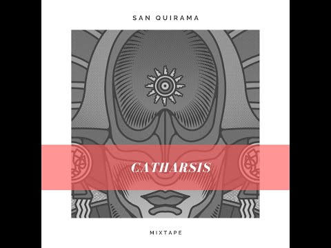 Santiago Quirama - Catharsis Mixtape 2017 (Deep House, Medicine Music, World/Ethnic Music)