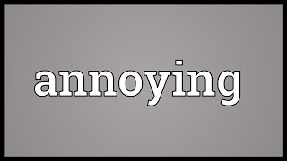 Annoying Meaning