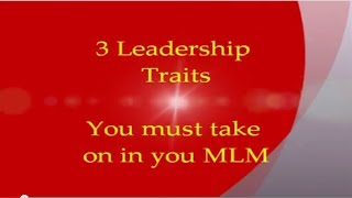 How To Be Successful In Network Marketing | 3 Network Marketing Leadership Traits