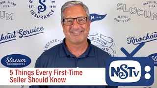 5 Things Every First Time Seller Needs To Know | NSTV | Slocum Realty | Nick Slocum Team