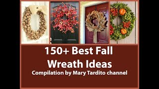 150+ Best DIY Wreath Ideas Compilation for Fall Season - Fall Decorating Ideas