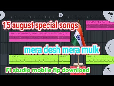 15 august dj song 2018 || flp project download ||fl studio mobile