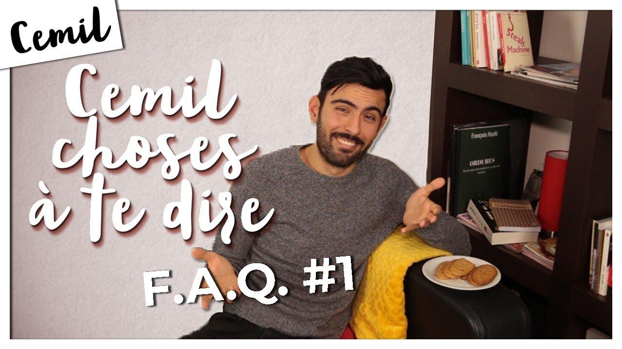 F.A.Q. #DisMoiCemil n°1