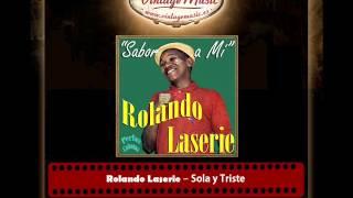 Rolando Laserie – Sola y Triste (Perlas Cubanas)