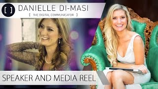 Danielle Di-Masi - Speaker & Media Reel - Digital Communications