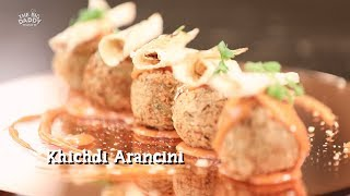 The Big Daddy Chef : Episode 15 | Khichdi Arancini