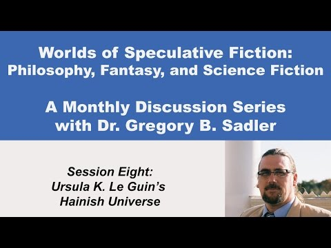 Philosophy, Fantasy, and Science Fiction: Ursula K. Le Guin