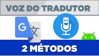 Como fazer a Voz do Google Tradutor pelo Android (Tutorial)