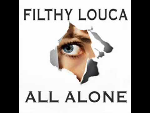 Filthy Louca - All Alone