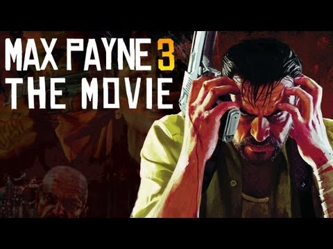 Max Payne 3: The Movie