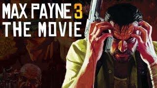 Max Payne 3: The Movie