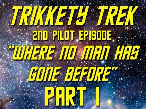 Trikkety Trek: Where No Man Has Gone Before Part 1