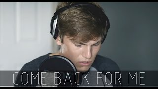 Скачать Come Back For Me Jaymes Young Cover By Brant York