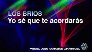 LOS BRIOS - YO SE QUE TE ACORDARAS - [Karaoke] Miguel Lobo