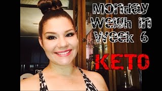 Monday Weigh In | Week 6 | KETO | Low Carb