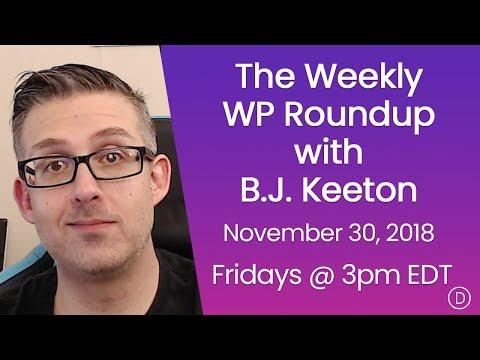 The Weekly WP Roundup With B.J. Keeton (November 30, 2018)