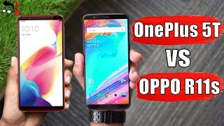 OnePlus 5T vs OPPO R11s: Which is Better from Twins?