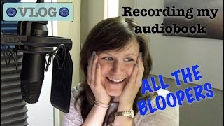 Recording my audiobook | ALL the bloopers!