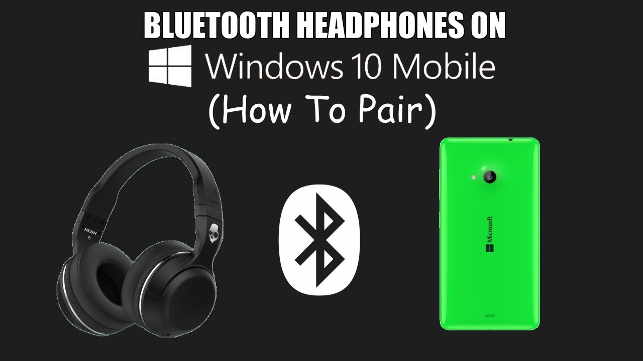 Bluetooth Headphones On Windows 10 Mobile How To Pair Youtube